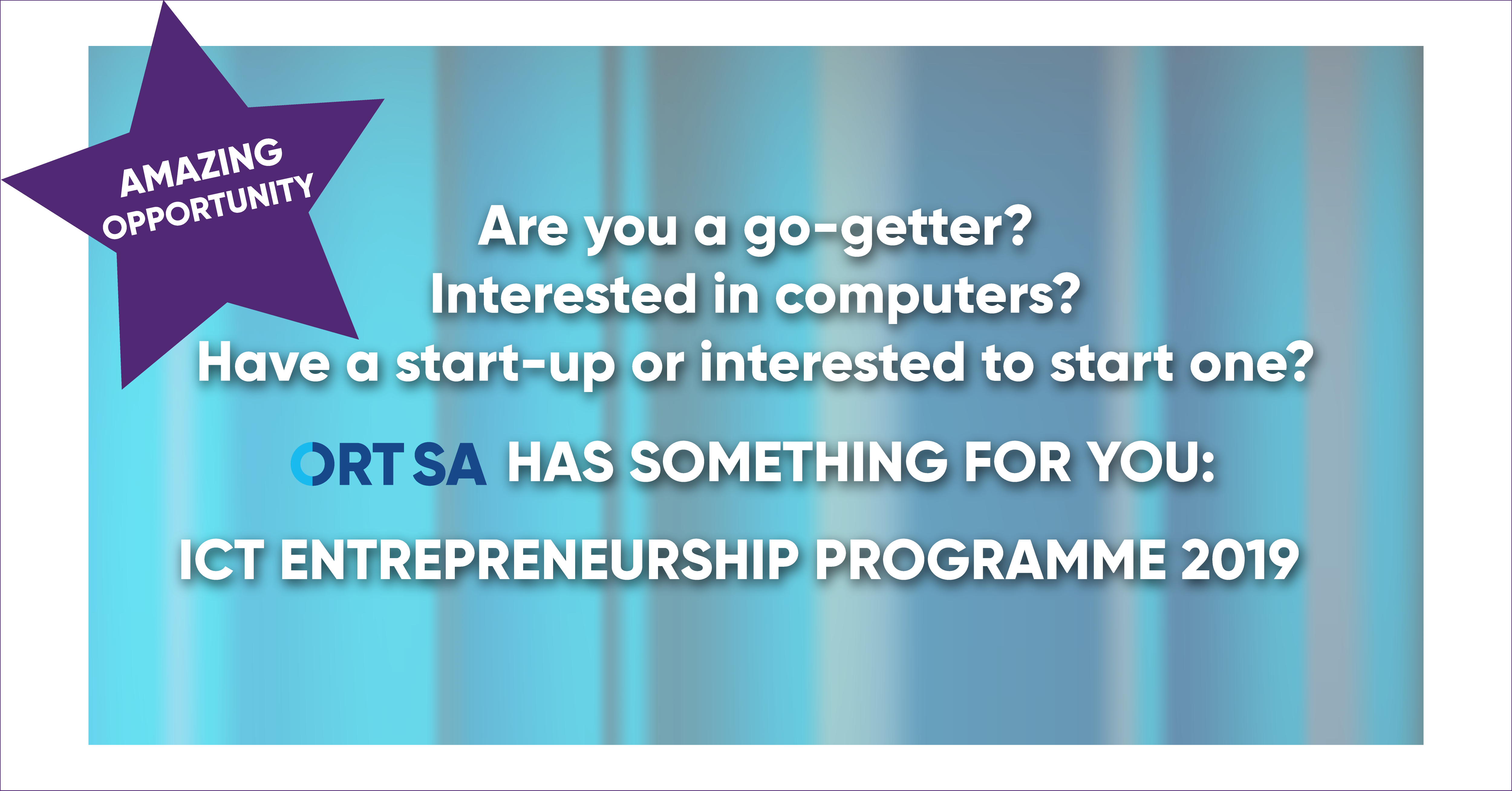 UNIQUE OFFER FOR TECHNO-YOUTH: ORT SA ICT & ENTREPRENEURSHIP PROGRAMME